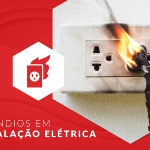 Incêndios em instalações elétricas: entenda o assunto